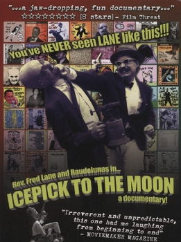 Rev. Fred Lane and Raudelunas in<i> Icepick to the Moon</i> a documentary - Skizz Cyizyk