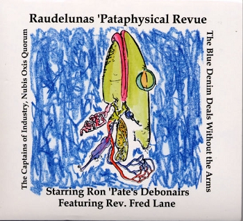 Raudelunas 'Pataphysical Revue CD- Alcohol (UK) Release