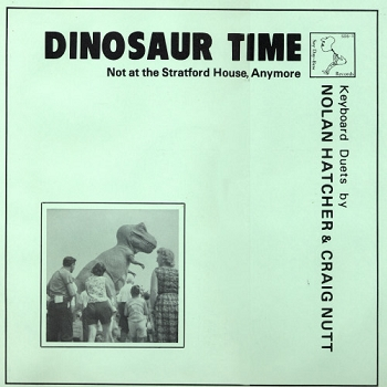 Dinosaur Time: Not at the Stratford House, Anymore Keyboard Duets by Nolan Hatcher & Craig Nutt - Say Day Bew